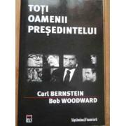 Toti Oamenii Presedintelui - C. Berneisten B. Woodward