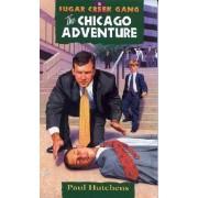 Sugar Creek Gang #5 Chicago Adventure by Hutchens P
