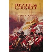 Death or Liberty by Douglas R. Egerton