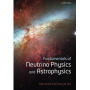 Fundamentals of Neutrino Physics and Astrophysics by Carlo Giunti