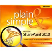 Microsoft SharePoint 2010 Plain & Simple by Jonathan Lightfoot