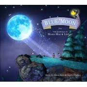Blue Moon: From the Journals of Mama Mae and Leelee by Alicia Keys