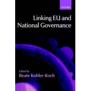 Linking EU and National Governance by Beate Kohler-Koch