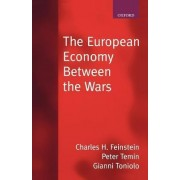 The European Economy Between the Wars by Charles H. Feinstein