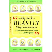 The Big Book of Beastly Mispronunciations by Charles Harrington Elster