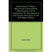 International Trade in Agricultural Commodities by Claire Coote