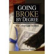 Going Broke by Degree by Richard Vedder
