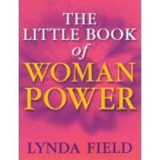 The Little Book of Woman Power by Lynda Field