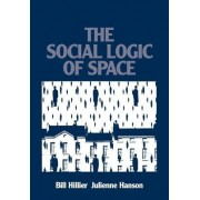 The Social Logic of Space by Bill Hillier