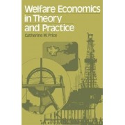 Welfare Economics in Theory and Practice by Catherine M. Price