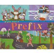 If You Were a Prefix by Marcie Aboff