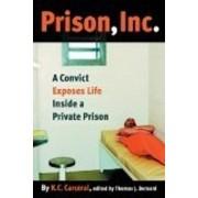 Prison, Inc. by K. C. Carceral