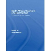 North African Cinema in a Global Context by Andrea Khalil