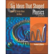 Six Ideas That Shaped Physics: Unit Q - Particles Behaves Like Waves by Thomas A. Moore