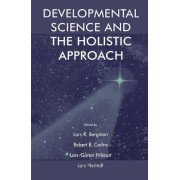 Developmental Science and the Holistic Approach by Lars R. Bergman