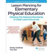 Lesson Planning for Elementary Physical Education with Web Resource: Meeting the National Standards & Grade-Level Outcomes