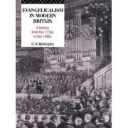 Evangelicalism in Modern Britain by David W. Bebbington