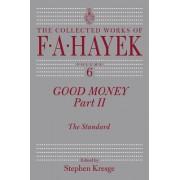 Good Money: The Standard Part 2 by F. a. Hayek
