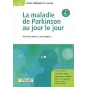 La maladie de Parkinson au jour le jour - Anne-Marie Bonnet