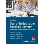Users' Guides to the Medical Literature: Essentials of Evidence-Based Clinical Practice by Gordon H. Guyatt