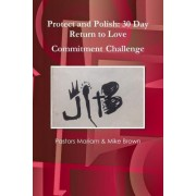 Jitb Presents: Protect and Polish: 30 Day Return to Love Commitment Challenge