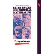 In the Tracks of Historical Materialism by Perry Anderson