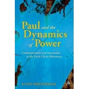 Paul and the Dynamics of Power by Kathy Ehrensperger