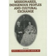 Missionaries, Indigenous Peoples and Cultural Exchange by Patricia Grimshaw