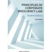 Principles of Corporate Insolvency Law by Professor Sir Roy Goode