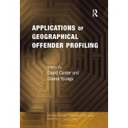 Applications of Geographical Offender Profiling by Dr. Donna Youngs