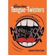The Business Book of Tongue-Twisters by Joanne Zorian-Lynn