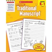Scholastic Success with Traditional Manuscript, Grades K-1 by Jill Kaufman
