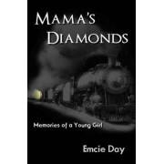 Mama's Diamonds by Emcie Day