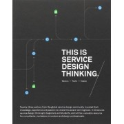 Marc Stickdorn This Is Service Design Thinking: Basics, Tools, Cases