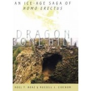 Dragon Bone Hill by Noel T. Boaz