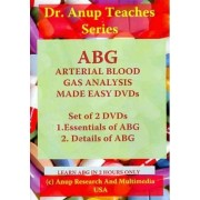 ABG - Arterial Blood Gas Analysis Made Easy by Dr. A. B. Anup