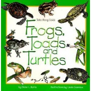 Frogs, Toads and Turtles by Diane Burns