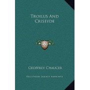 Troilus and Criseyde by Geoffrey Chaucer
