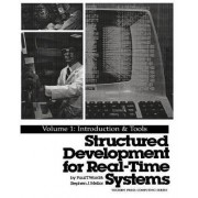 Structured Development for Real Time Systems: Introduction and Tools v.1 by Paul T. Ward