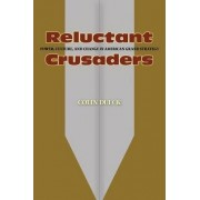 Reluctant Crusaders by Colin Dueck