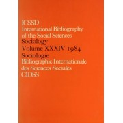 International Bibliography of the Social Sciences 1984: Sociology v. 34 by International Committee for Social Sciences Documentation