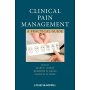 Clinical Pain Management by Mary E. Lynch