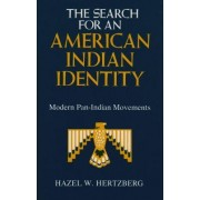 The Search for an American Indian Identity by Hazel W Hertzberg