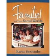Families and Their Social Worlds by Karen Seccombe