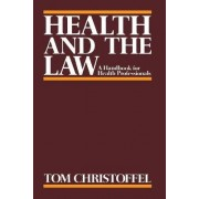 Health and the Law by Tom Christoffel