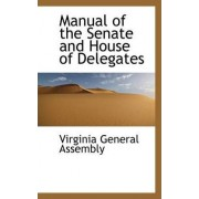 Manual of the Senate and House of Delegates by Virginia General Assembly