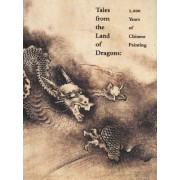 Tales from the Land of Dragons by Wu Tung