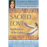 Sacred Love: Manifestations of the Goddess