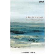 A Fire in His Head by Professor Loreto Todd