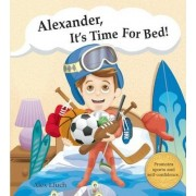 Alexander, it's time for bed! by Alex A. Lluch